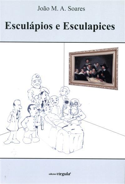 Esculápios e esculapices (João M. A. Soares)