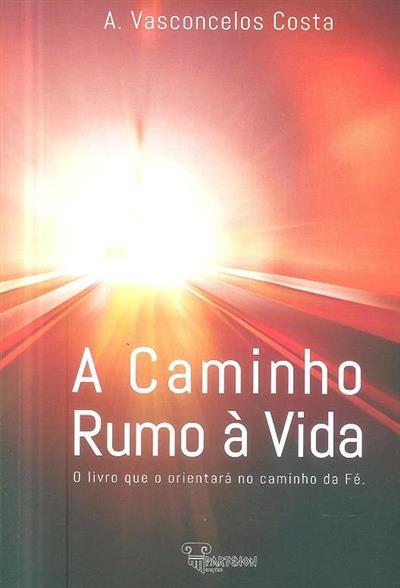 A caminho rumo à vida (A. Vasconcelos Costa)