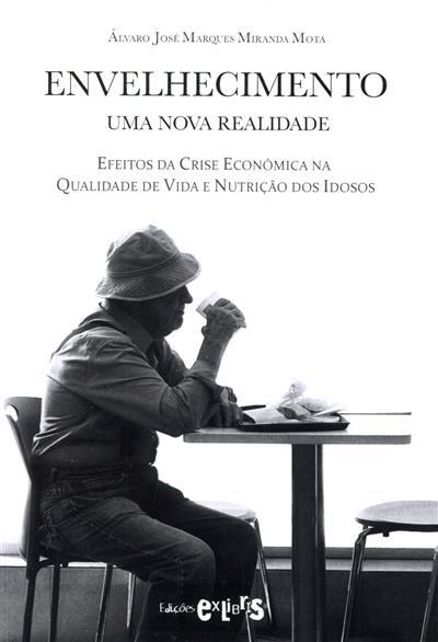 Envelhecimento, uma nova realidade (Álvaro José Marques Miranda Mota)