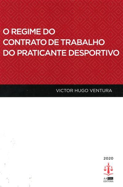 O regime do contrato de trabalho do praticante desportivo (Victor Hugo Ventura)