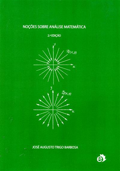 Noções sobre análise matemática (José Augusto Trigo Barbosa)