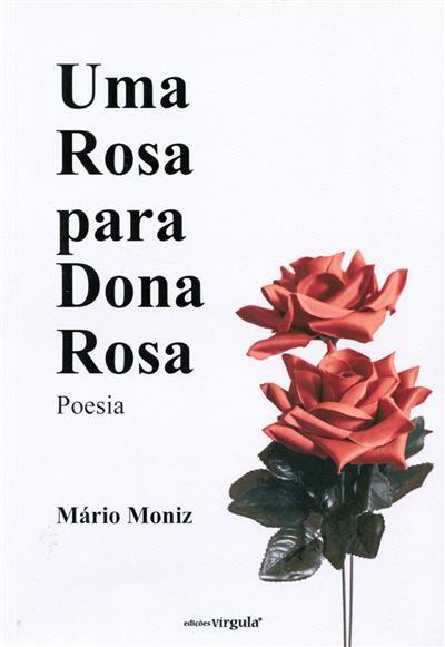 Uma rosa para Dona Rosa (Mário Moniz)