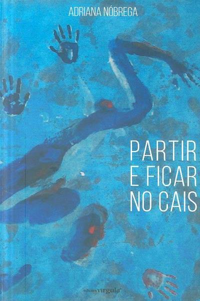 Partir e ficar no cais (Adriana Nóbrega)