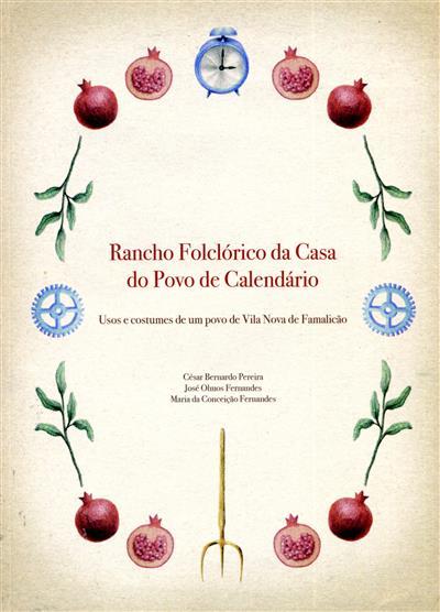 Rancho Folclórico da Casa do Povo de Calendário (César Bernardo Pereira, José Olmos Fernandes, Maria da Conceição Fernandes)