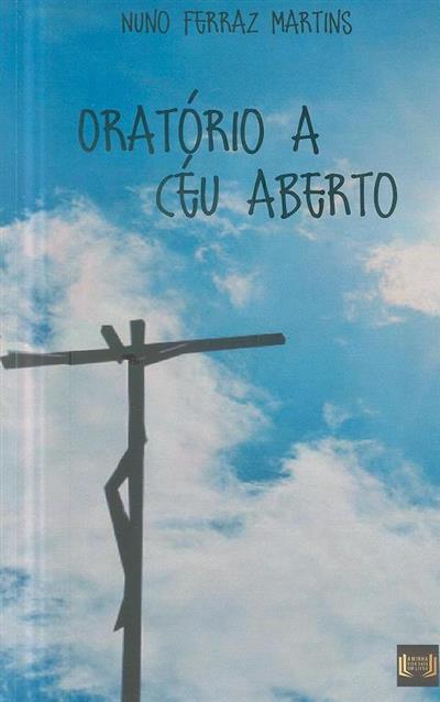 Oratório a Céu aberto (Nuno Martins)