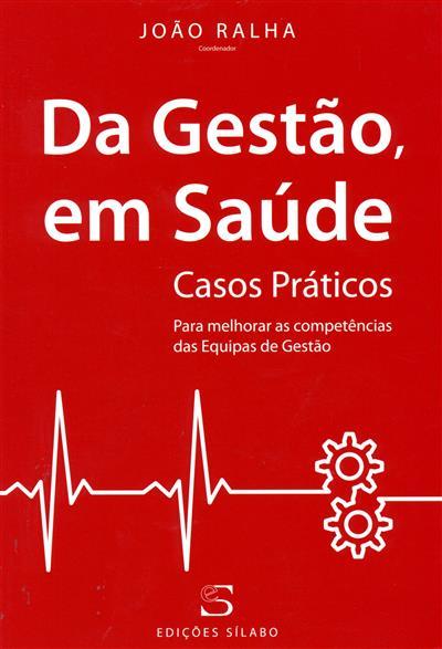 Da gestão, em saúde (coord. João Ralha)