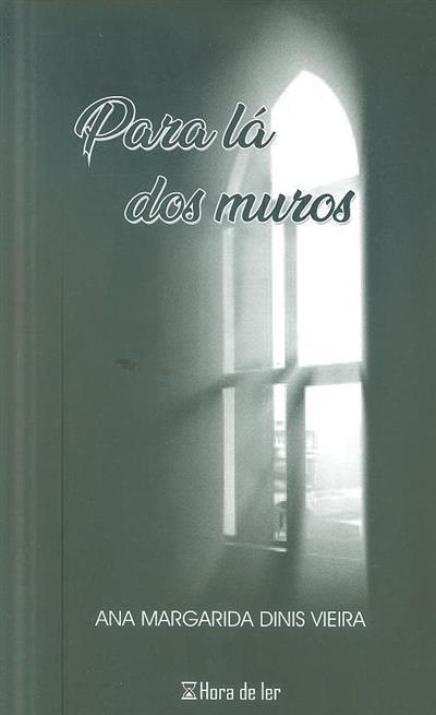Para lá dos muros (Ana Magarida Dinis Vieira)