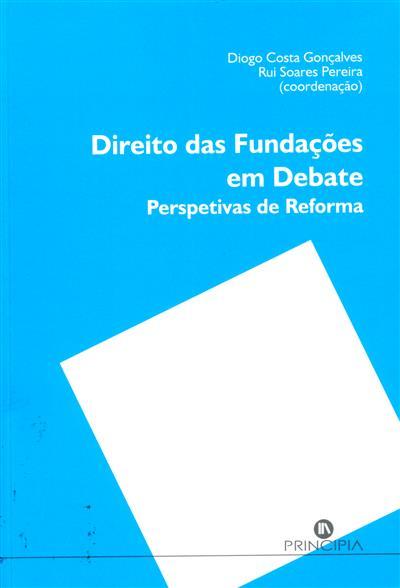 Direito das fundações em debate (coord. Diogo Costa Gonçalves, Rui Soares Pereira)
