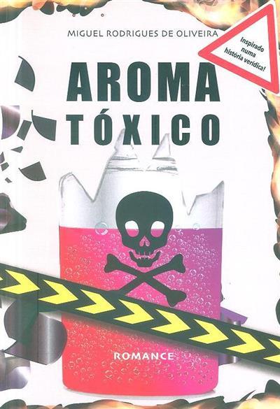 Aroma tóxico (Miguel Rodrigues de Oliveira)