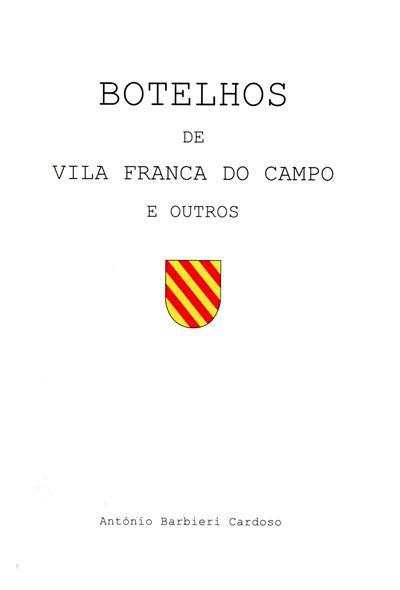Botelhos de Vila Franca do Campo e outros (António Barbieri Cardoso)