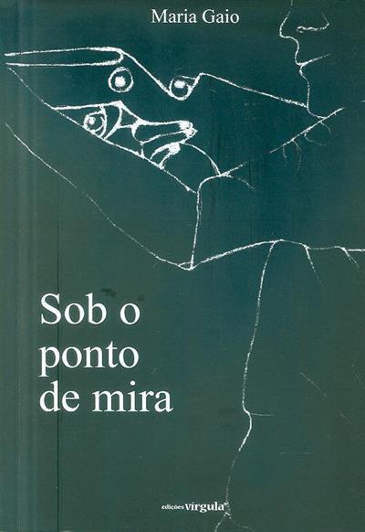Sob o ponto de mira (Maria Gaio)