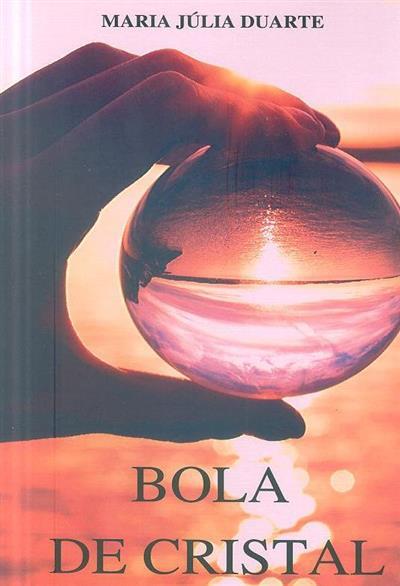 Bola de cristal (Maria Júlia Duarte)