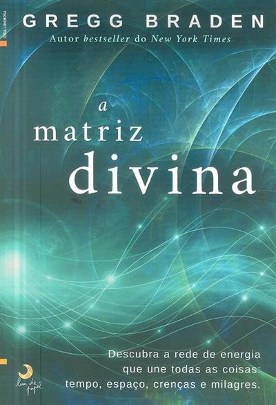 A matriz divina (Gregg Braden)