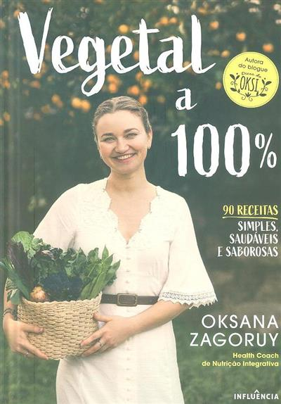 Vegetal a 100% (Oksana Zagoruy)