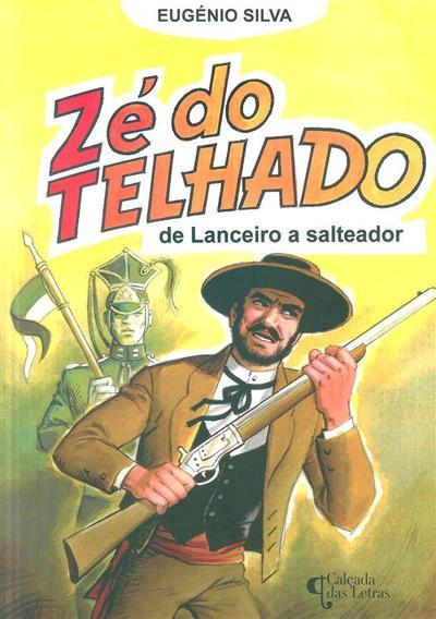 Zé do Telhado de Lanceiro a salteador (Eugénio Silva)
