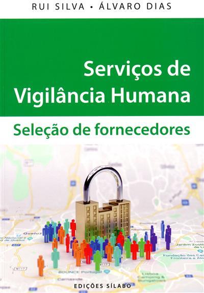 Serviços de vigilância humana (Rui Silva, Álvaro Dias)