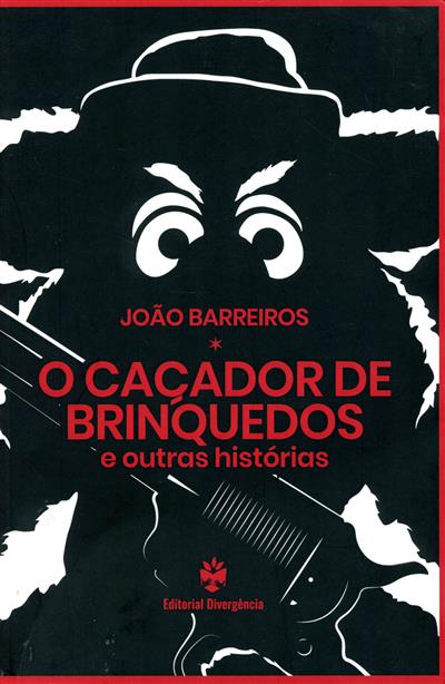 O caçador de brinquedos e outras hsitórias (João Barreiros)