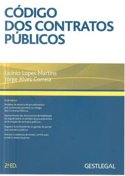 Código dos contratos públicos ([compil.] Licínio Lopes Martins, Jorge Alves Correia)