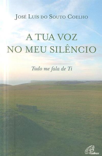 A tua voz no meu silêncio (José Luís do Souto Coelho)