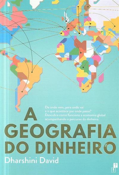 A geografia do dinheiro (Dharshini David)