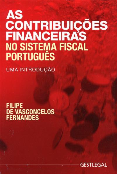 As contribuições financeiras no sistema fiscal português (Filipe de Vasconcelos Fernandes)
