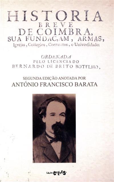 Historia breve de Coimbra, sua fundação, armas, igrejas, colégios, conventos, e universidades (Bernardo de Brito Botelho)
