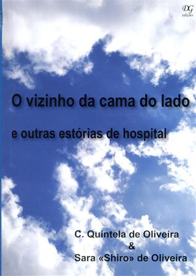 O vizinho da cama do lado e outras estórias de hospital (C. Quintela de Oliveira, Sara de Oliveira)