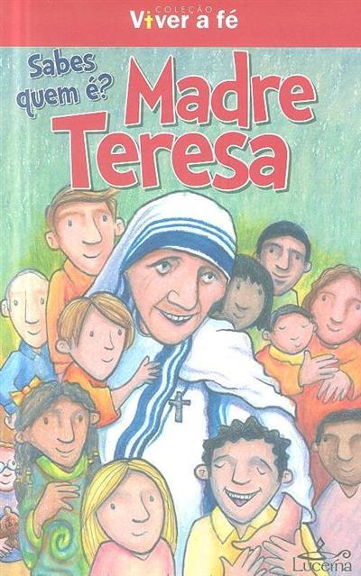 Madre Teresa, sabes quem é? (Connie Clark)