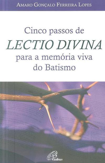 Cinco passos de Lectio Divina para a memória viva do batismo (Amaro Gonçalo Ferreira Lopes)