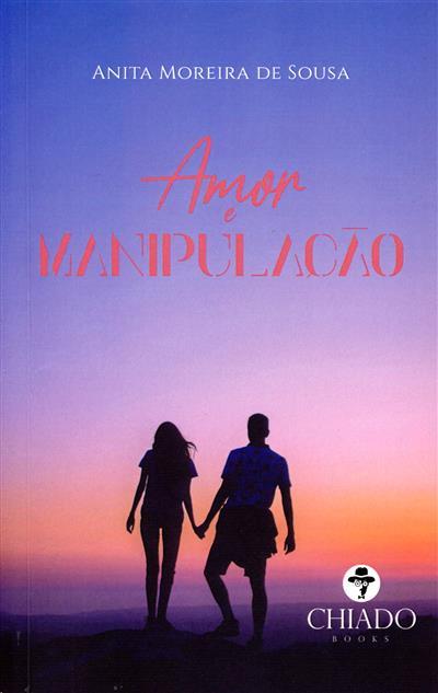 Amor e manipulação (Anita Moreira de Sousa)