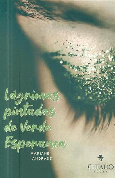Lágrimas pintadas de verde esperança (Mariane Andrade)