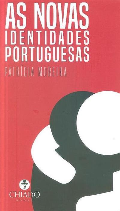 As novas identidades portuguesas (Patrícia Moreira)