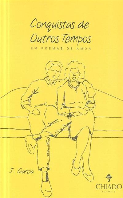 Conquistas de outros tempos em poemas de amor (J. Garcia)