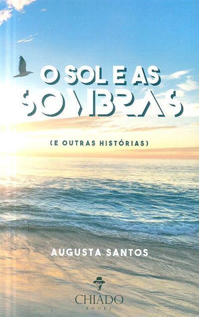 O sol e as sombras (e outras histórias) (Augusta Santos)