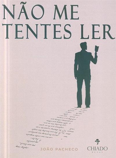 Não me tentes ler (João Pacheco)