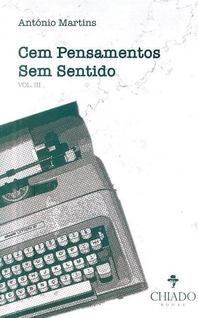 Cem pensamentos sem sentido (António Martins)