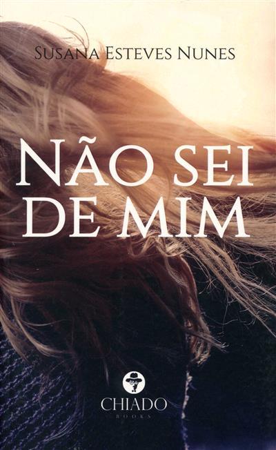 Não sei de mim (Susana Esteves Nunes)