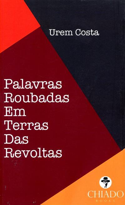 Palavras roubadas em terras das revoltas (Urem Costa)