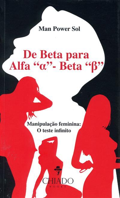 "De Beta para Alfa ""a"" - Beta ""B"" (Man Power Sol)"