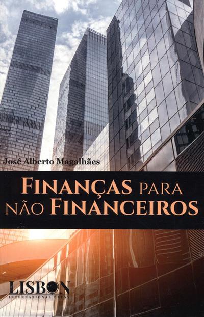 Finanças para não financeiros (José Alberto Magalhães)