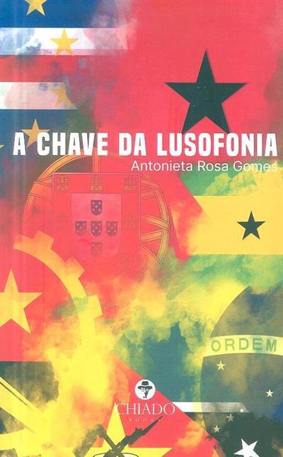 A chave da lusofonia (Antonieta Rosa Gomes)