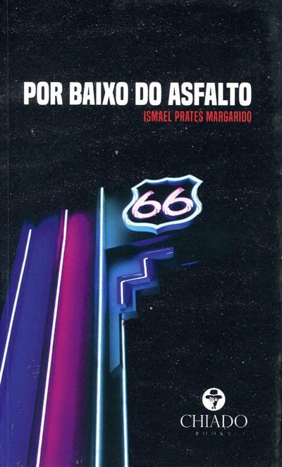 Por baixo do asfalto, Route 66 (Ismael Prates Margarido)