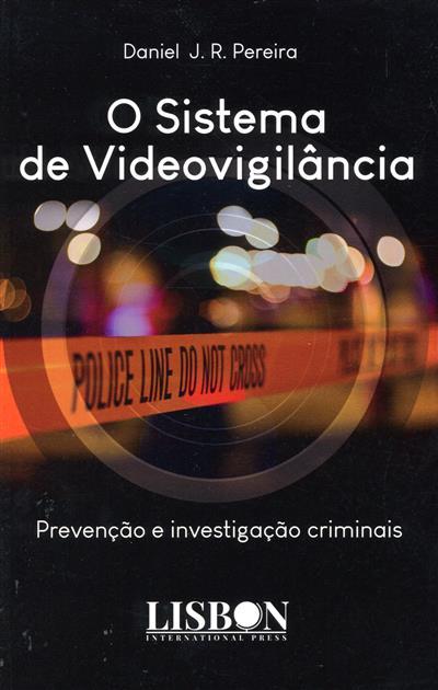 O sistema de videovigilância (Daniel J. R. Pereira)