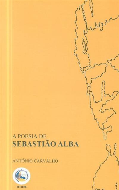 A poesia de Sebastião Alba (António Gonçalves de Carvalho)