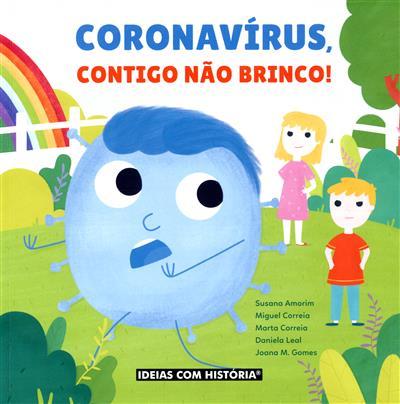 Coronavírus, contigo não brinco! (Susana Amorim... [et al.])