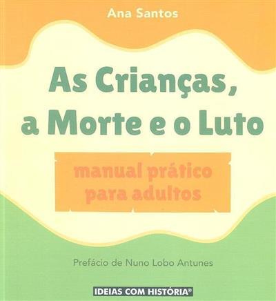 As crianças, a morte e o luto (Ana Santos)