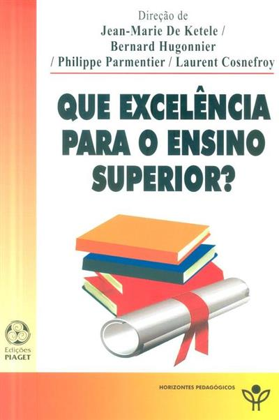 Que excelência para o ensino superior? (dir. Jean-Marie De Ketele... [et al.])