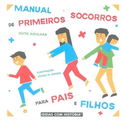 Manual de primeiros socorros para pais e filhos (Rute Agulhas)