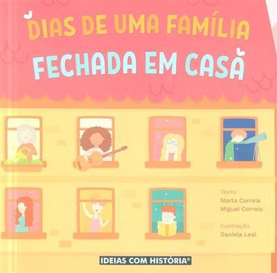 Dias de uma família fechada em casa (Marta Correia, Miguel Correia)