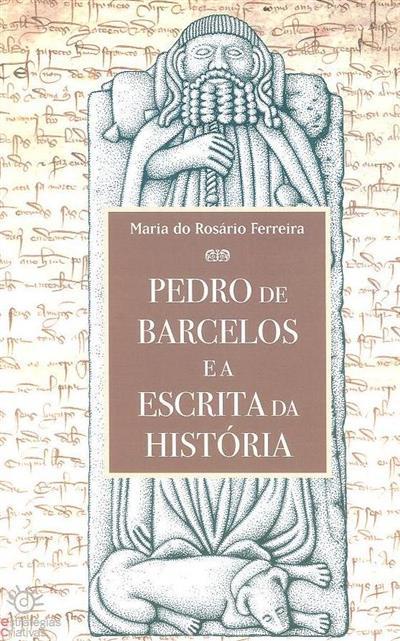 Pedro de Barcelos e a escrita da história (Maria do Rosário Ferreira)